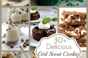 Girl Scout Cookie Dessert Round Up! 30+ Recipes!