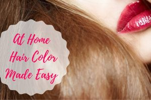 At Home Hair Color Made Easy