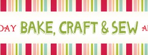 Bake Craft Sew along!
