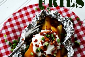 Loaded Grill Fries ~Recipe