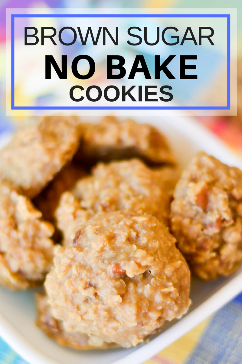 Brown sugar No Bake Cookies If you love brown sugar and pecans this recipe is for you. Full delicious pecans and oats you can't go wrong with these NO BAKE cookies!